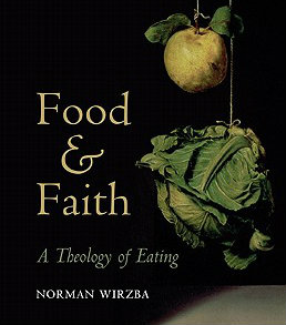 Food-and-Faith-Wirzba-Norman-9780521146241